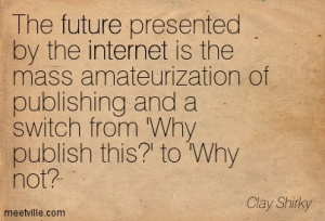 Quotation-Clay-Shirky-media-future-internet-Meetville-Quotes-173600