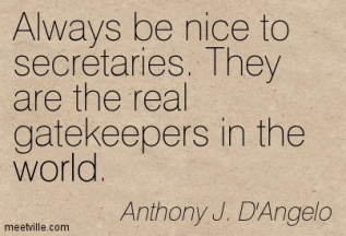 be nice to the secretaries