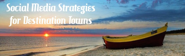 Social Media Strategies for Destination Towns